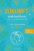 Cover-Bild zu Tessloff Verlag Ragnar Tessloff GmbH & Co.KG (Hrsg.): Zukunftschreiben statt Schwarzmalen (eBook)