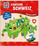 Cover-Bild zu Hebler, Lisa: WAS IST WAS Stickeratlas Kantone Schweiz