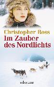 Cover-Bild zu Ross, Christopher: Im Zauber des Nordlichts (eBook)