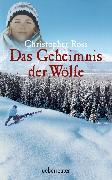 Cover-Bild zu Ross, Christopher: Das Geheimnis der Wölfe (eBook)