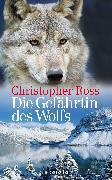 Cover-Bild zu Ross, Christopher: Die Gefährtin des Wolfs (eBook)