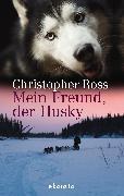 Cover-Bild zu Ross, Christopher: Mein Freund, der Husky (eBook)