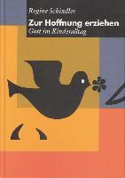Cover-Bild zu Schindler, Regine: Zur Hoffnung erziehen