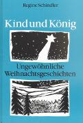 Cover-Bild zu Schindler, Regine: Kind und König