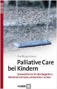 Cover-Bild zu Palliative Care bei Kindern von Bergsträsser, Eva