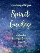 Cover-Bild zu Barr, Kateri Catherine: Connecting with Your Spirit Guides: Automatic Writing & Drawing Journal