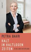 Cover-Bild zu Halt in haltlosen Zeiten von Bahr, Petra