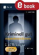 Cover-Bild zu Kriminell gut experimentieren (eBook) von Fischer, Christine