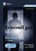 Cover-Bild zu Kriminell gut lesen. Deutsch 5.-7. Klasse von Weber, Annette
