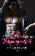 Cover-Bild zu Unsere Liebe gegen die Vergangenheit von Mon, Mika D.