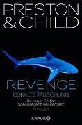 Cover-Bild zu Preston, Douglas: Revenge - Eiskalte Täuschung