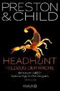 Cover-Bild zu Preston, Douglas: Headhunt - Feldzug der Rache (eBook)