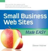 Cover-Bild zu Holzner, Steven: Small Business Web Sites Made Easy (eBook)