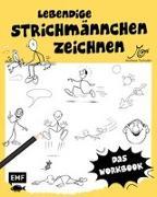 Cover-Bild zu Lebendige Strichmännchen zeichnen - Das Workbook von Tschudin, Andreas