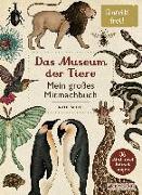Cover-Bild zu Scott, Katie: Das Museum der Tiere. Mein großes Mitmachbuch