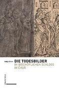 Cover-Bild zu Die Todesbilder aus dem Bischöflichen Schloss in Chur