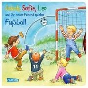 Cover-Bild zu Banser, Nele: Jakob, Sofie, Leo und ihr neuer Freund spielen Fußball