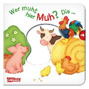 Cover-Bild zu Hofmann, Julia: Wer muht hier Muh? Die ... Kuh! - Großausgabe