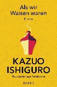 Cover-Bild zu Ishiguro, Kazuo: Als wir Waisen waren (eBook)
