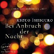 Cover-Bild zu Ishiguro, Kazuo: Bei Anbruch der Nacht (Ungekürzte Lesung) (Audio Download)