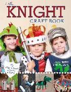 Cover-Bild zu Minter, Laura: The Knight Craft Book: 15 Things a Knight Can't Do Without