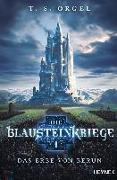 Cover-Bild zu Die Blausteinkriege 1 - Das Erbe von Berun von Orgel, T. S.