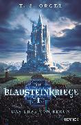 Cover-Bild zu Die Blausteinkriege 1 - Das Erbe von Berun (eBook) von Orgel, T. S.
