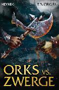 Cover-Bild zu Orks vs. Zwerge (eBook) von Orgel, T. S.