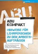 Cover-Bild zu ABU kompakt - Hinweise für Lehrpersonen zu den Arbeitsaufträgen von Bornand, Jilline