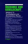Cover-Bild zu Gijsel, Peter de (Hrsg.): Ökonomie und Gesellschaft / Nachhaltigkeit in der ökonomischen Theorie