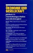 Cover-Bild zu Gijsel, Peter de (Hrsg.): Ökonomie und Gesellschaft / Unternehmungsverhalten und Arbeitslosigkeit