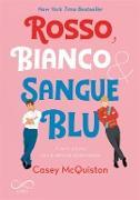 Cover-Bild zu McQuiston, Casey: Rosso, bianco & sangue blu (eBook)