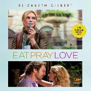 Cover-Bild zu Eat, Pray, Love (Audio Download) von Gilbert, Elizabeth