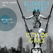 Cover-Bild zu City of Girls (Ungekürzte Lesung) (Audio Download) von Gilbert, Elizabeth