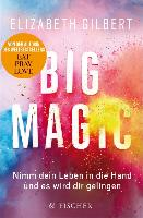 Cover-Bild zu Big Magic (eBook) von Gilbert, Elizabeth
