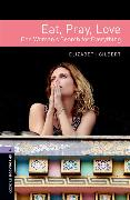 Cover-Bild zu Oxford Bookworms Library: Level 4:: Eat, Pray, Love von Gilbert, Elizabeth