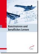 Cover-Bild zu Pahl, Jörg-Peter: Konstruieren und berufliches Lernen (eBook)