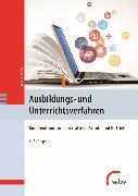 Cover-Bild zu Pahl, Jörg-Peter (Hrsg.): Ausbildungs- und Unterrichtsverfahren (eBook)