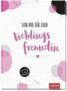 Cover-Bild zu Von mir für dich, Lieblingsfreundin von Groh Kreativteam (Hrsg.)