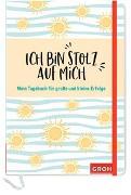 Cover-Bild zu Ich bin stolz auf mich - Mein Tagebuch für große und kleine Erfolge von Groh Kreativteam (Hrsg.)