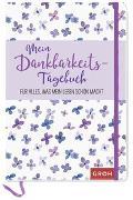 Cover-Bild zu Mein Dankbarkeits-Tagebuch für alles, was mein Leben schön macht von Groh Kreativteam (Hrsg.)