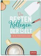 Cover-Bild zu Die besten Kollegen der Welt von Groh Kreativteam (Hrsg.)