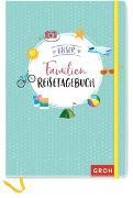 Cover-Bild zu Unser Familienreisetagebuch von Groh Kreativteam (Hrsg.)