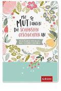 Cover-Bild zu Mit Mut fangen die schönsten Geschichten an von Groh Kreativteam (Hrsg.)