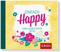 Cover-Bild zu Einfach Happy von Groh Kreativteam (Hrsg.)