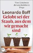 Cover-Bild zu Gelobt sei der Staub, aus dem wir gemacht sind von Boff, Leonard