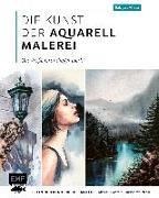 Cover-Bild zu Die Kunst der Aquarellmalerei - das große Watercolor-Grundlagenwerk von Alieva, Rabiyat