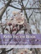 Cover-Bild zu Hughes, Sandra: Keto Recipe Book: Low- Carb High- Fat Recipes