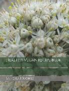 Cover-Bild zu Hughes, Sandra: Healthy Vegan Recipe Book