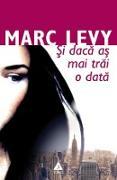 Cover-Bild zu Levy, Marc: ¿i daca a¿ mai trai o data (eBook)